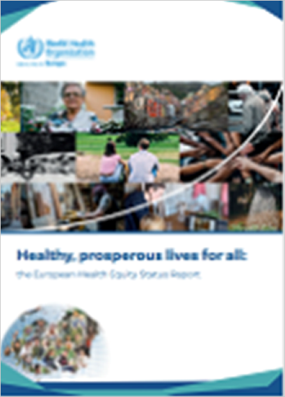 Healthy, prosperous lives for all: the European Health Equity Status Report (2019)