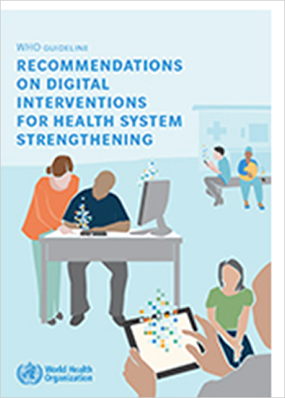 WHO Guideline: recommendations on digital interventions for health system strengthening